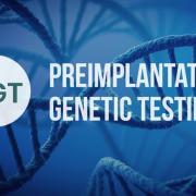 Preimplantation genetic testing (PGT) nedir?